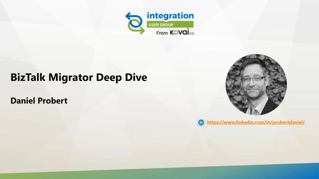 Dan's BizTalk Migrator Deep Dive on Integration Monday